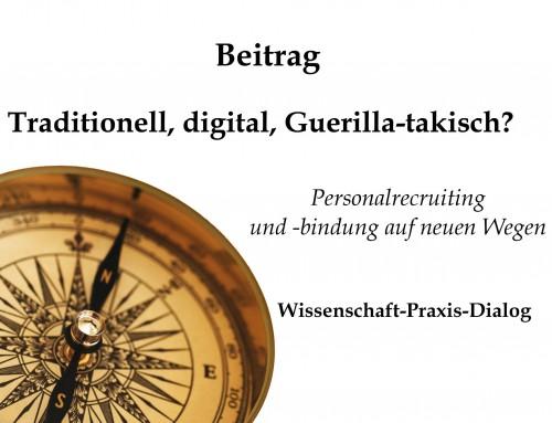 Traditionell, digital, Guerilla-taktisch?